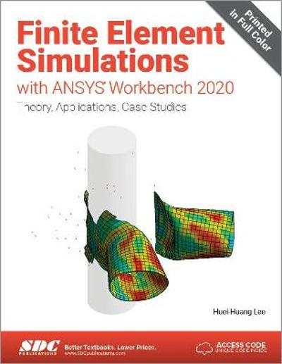 Finite Element Simulations with ANSYS Workbench 2020 - Huei-Huang Lee
