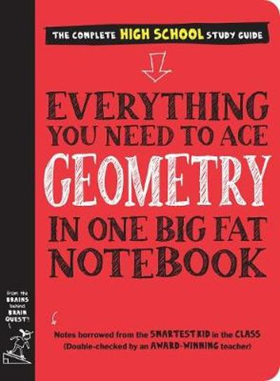 Everything You Need to Ace Geometry in One Big Fat Notebook - Workman Publishing