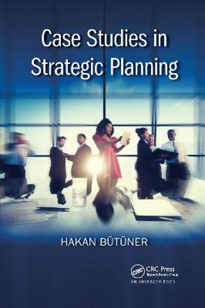 Case Studies in Strategic Planning - Hakan Butuner