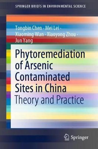 Phytoremediation of Arsenic Contaminated Sites in China - Tongbin Chen