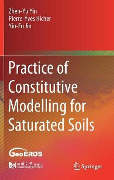 Practice of Constitutive Modelling for Saturated Soils - Zhen-Yu Yin