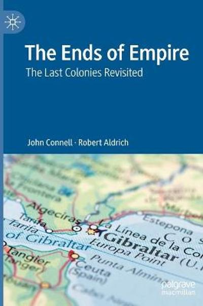 The Ends of Empire - John Connell