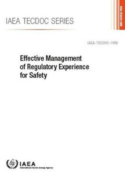 Effective Management of Regulatory Experience for Safety - IAEA