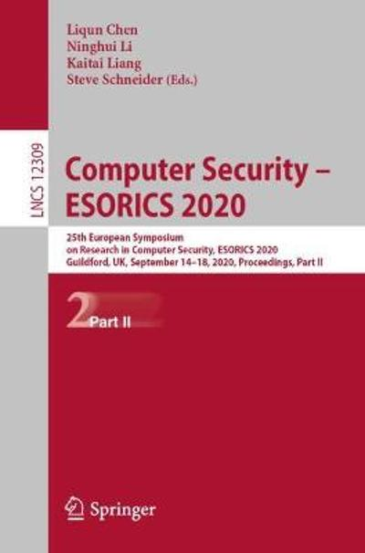 Computer Security - ESORICS 2020 - Liqun Chen