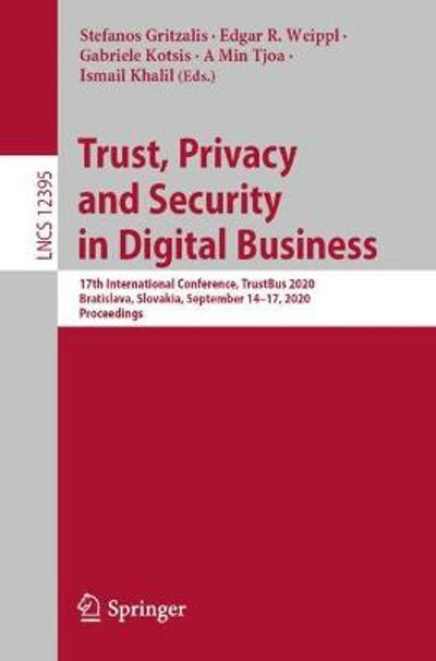 Trust, Privacy and Security in Digital Business - Stefanos Gritzalis