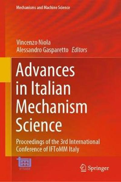 Advances in Italian Mechanism Science - Vincenzo Niola
