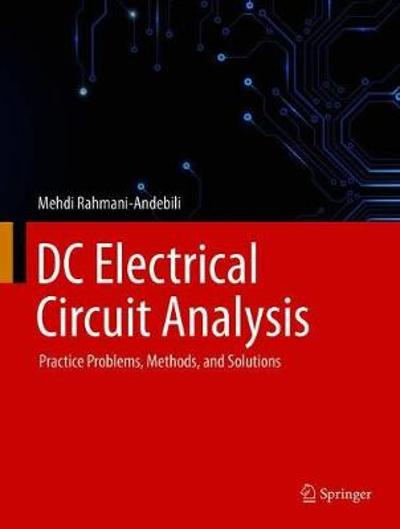 DC Electrical Circuit Analysis - Mehdi Rahmani-Andebili