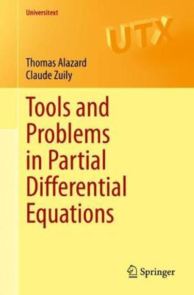 Tools and Problems in Partial Differential Equations - Thomas Alazard