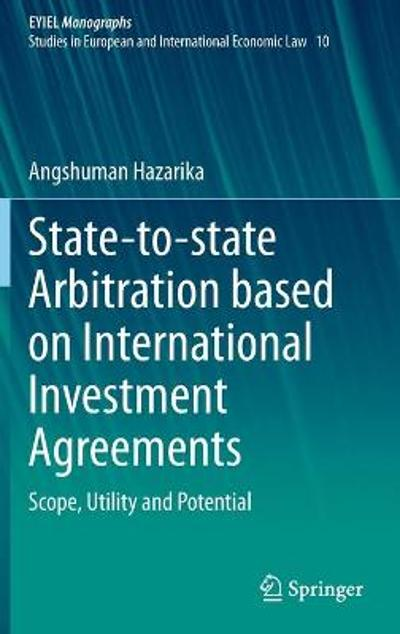 State-to-state Arbitration based on International Investment Agreements - Angshuman Hazarika