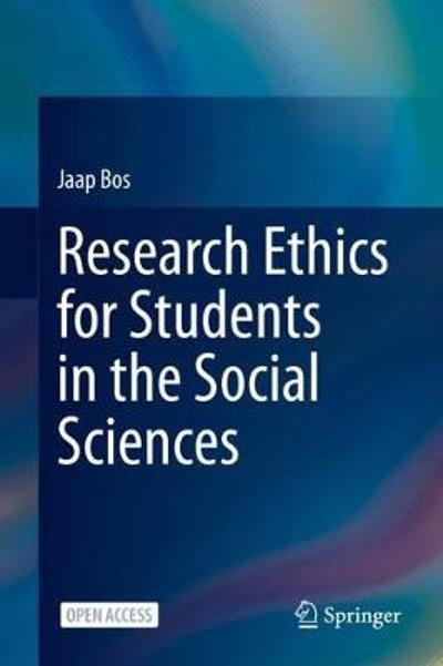 Research Ethics for Students in the Social Sciences - Jaap Bos