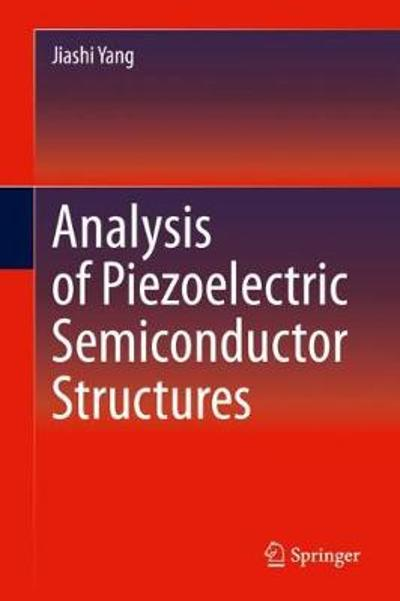 Analysis of Piezoelectric Semiconductor Structures - Jiashi Yang