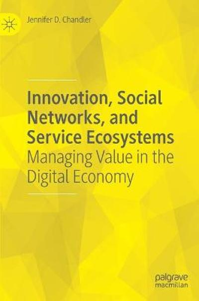 Innovation, Social Networks, and Service Ecosystems - Jennifer D. Chandler