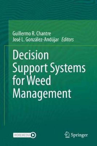 Decision Support Systems for Weed Management - Guillermo R. Chantre