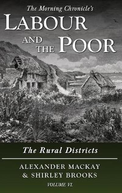 Labour and the Poor Volume VI - Alexander Mackay