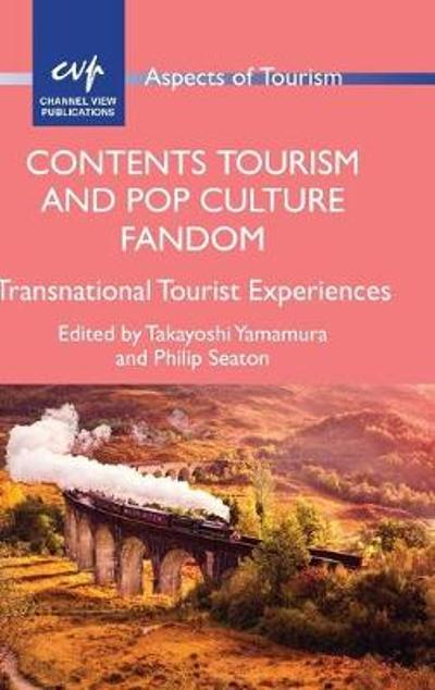 Contents Tourism and Pop Culture Fandom - Takayoshi Yamamura