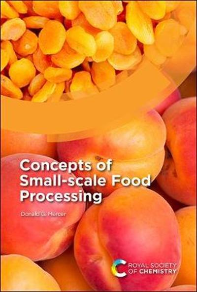 Concepts of Small-scale Food Processing - Donald G. Mercer