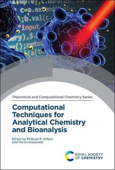 Computational Techniques for Analytical Chemistry and Bioanalysis - Philippe B Wilson