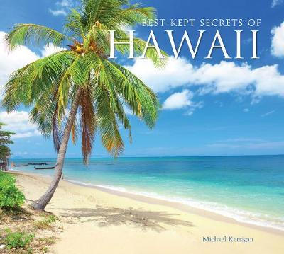 Best-Kept Secrets of Hawaii - Michael Kerrigan