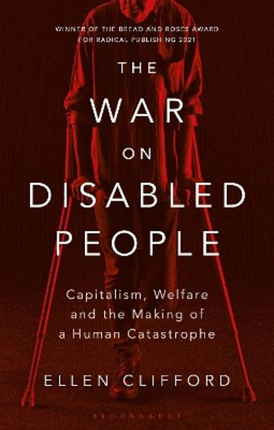 The War on Disabled People - Ellen Clifford