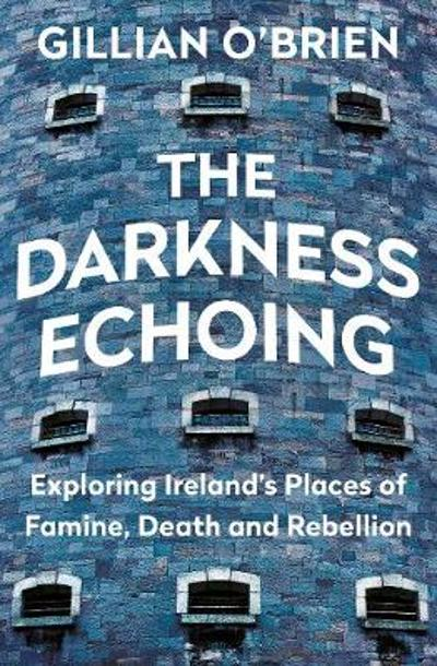 The Darkness Echoing - Dr Gillian O'Brien