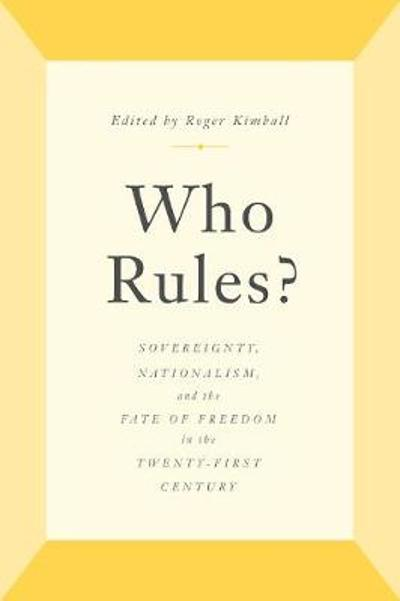 Who Rules? - Roger Kimball