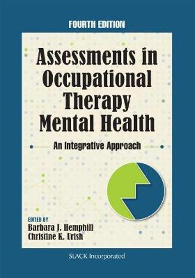 Assessments in Occupational Therapy Mental Health - Barbara J. Hemphill
