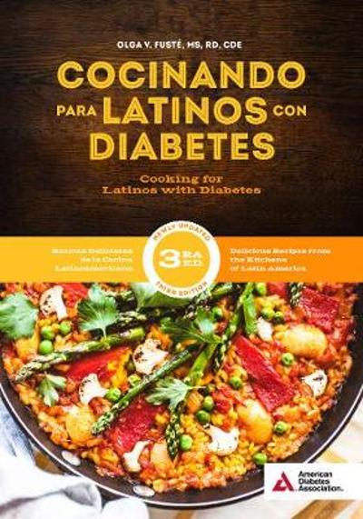Cooking for Latinos with Diabetes (Cocinando para Latinos con Diabetes) - Olga V. Fuste