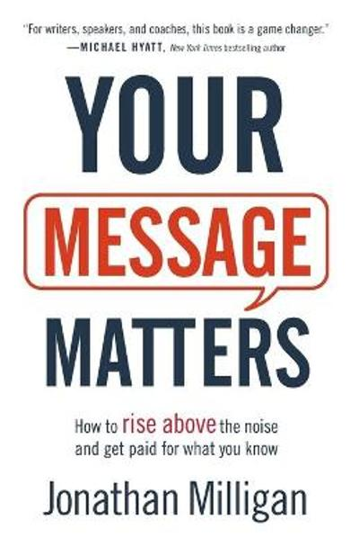 Your Message Matters - Jonathan Milligan