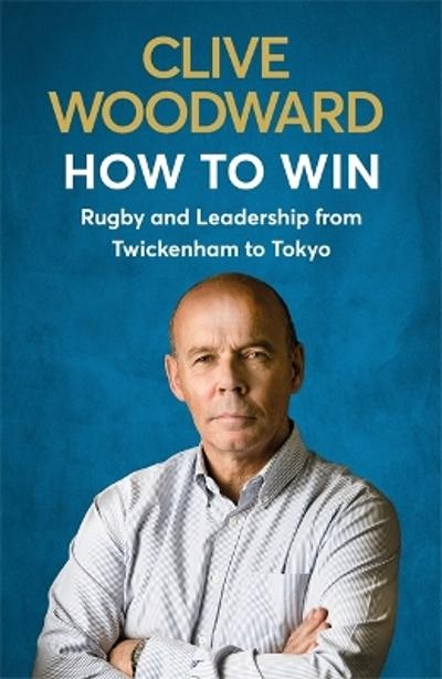 How to Win - Clive Woodward