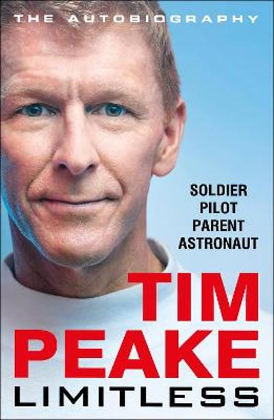 Limitless: The Autobiography - Tim Peake