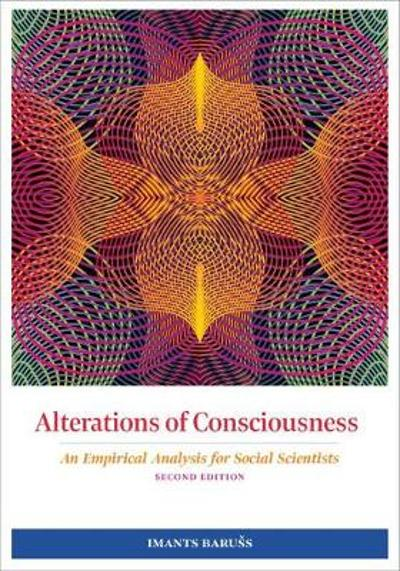 Alterations of Consciousness - Imants Baruss