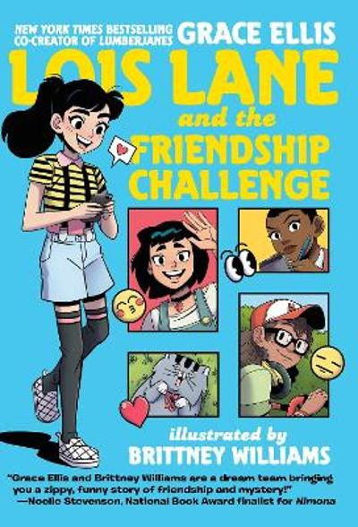 Lois Lane and the Friendship Challenge - Grace Ellis