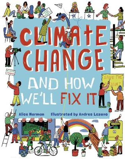 Climate Change (And How We'll Fix It) - Alice Harman