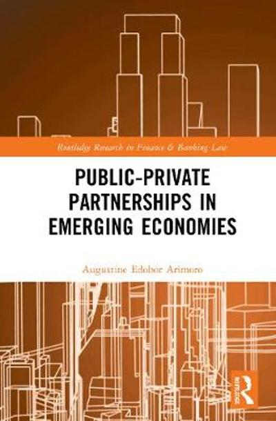 Public-Private Partnerships in Emerging Economies - Augustine Edobor Arimoro