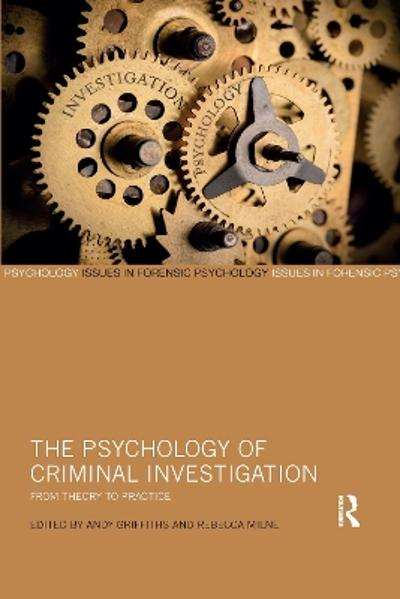 The Psychology of Criminal Investigation - Andy Griffiths