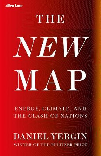 The New Map - Daniel Yergin