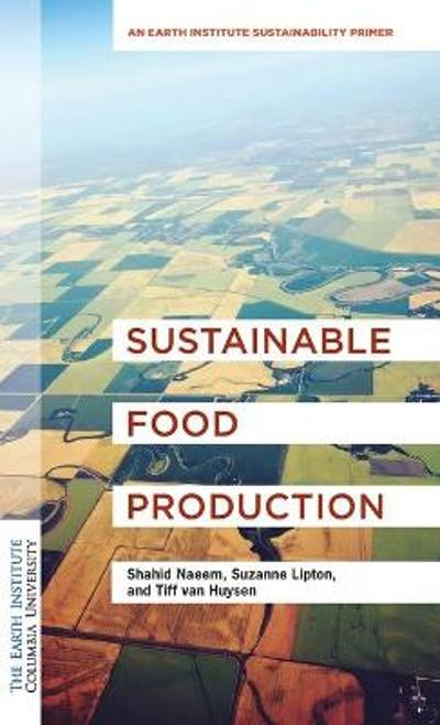 Sustainable Food Production - Dr. Shahid Naeem