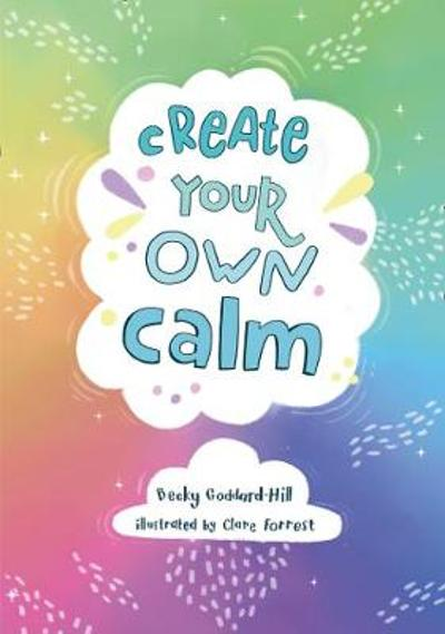 Create your own calm - Becky Goddard-Hill