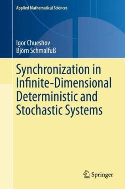 Synchronization in Infinite-Dimensional Deterministic and Stochastic Systems - Igor Chueshov