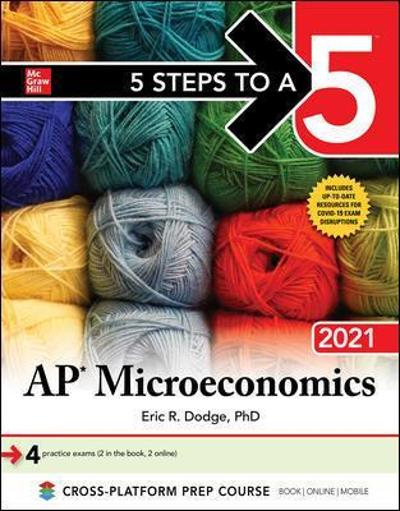 5 Steps to a 5: AP Microeconomics 2021 - Eric Dodge