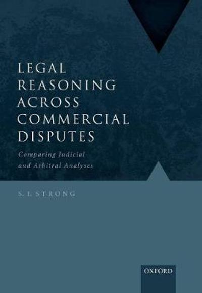 Legal Reasoning Across Commercial Disputes - S.I. Strong