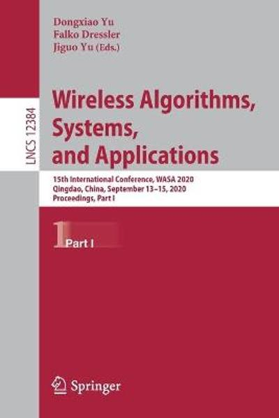 Wireless Algorithms, Systems, and Applications - Dongxiao Yu