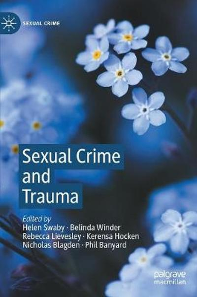 Sexual Crime and Trauma - Helen Swaby