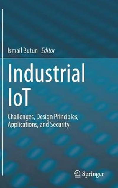 Industrial IoT - Ismail Butun