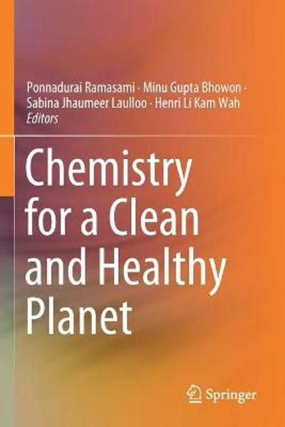 Chemistry for a Clean and Healthy Planet - Ponnadurai Ramasami