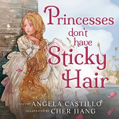 Princesses don't have Sticky Hair - Angela Castillo