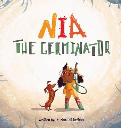 Nia the Germinator - Dr Shontell Graham