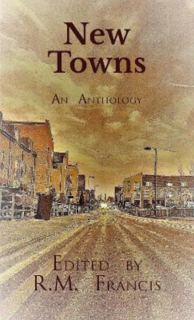 New Towns - R.M. Francis