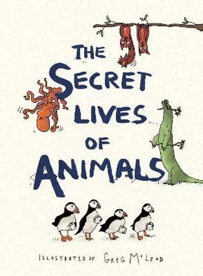 The Secret Lives of Animals - Greg McLeod