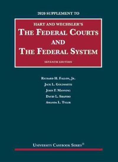 The Federal Courts and the Federal System, 2020 Supplement - Richard H. Fallon Jr.